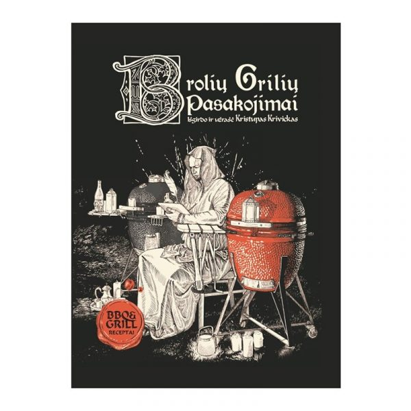 Kristupas Krivickas Recipe Book Broliu Griliu Pasakojimai(Lithuanian Langugage)-min