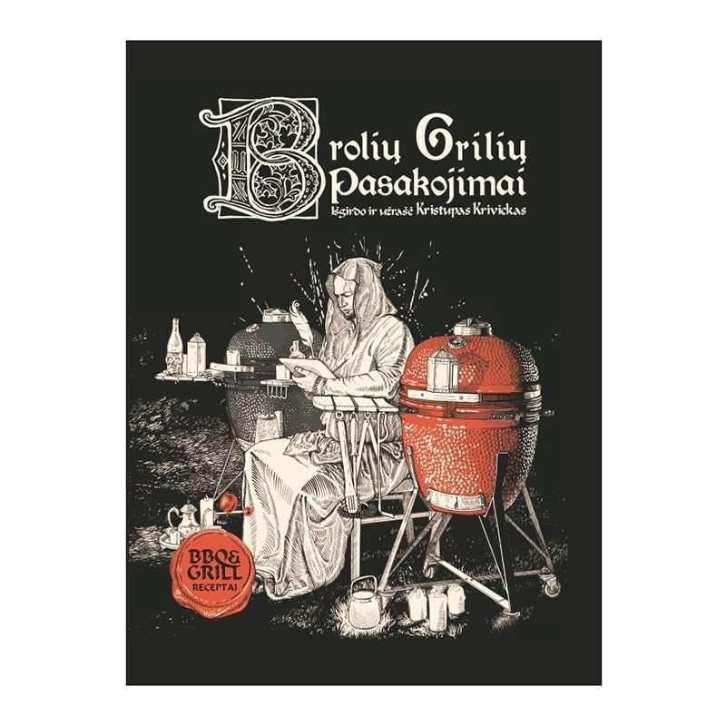 """KK recipe book """"Brolių Grilių pasakojimai""""(Lithuanian Language)"""